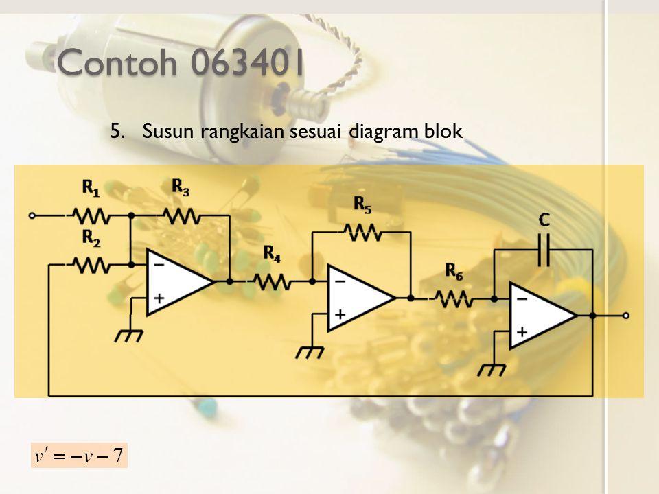 Contoh 063401 5.Susun rangkaian sesuai diagram blok