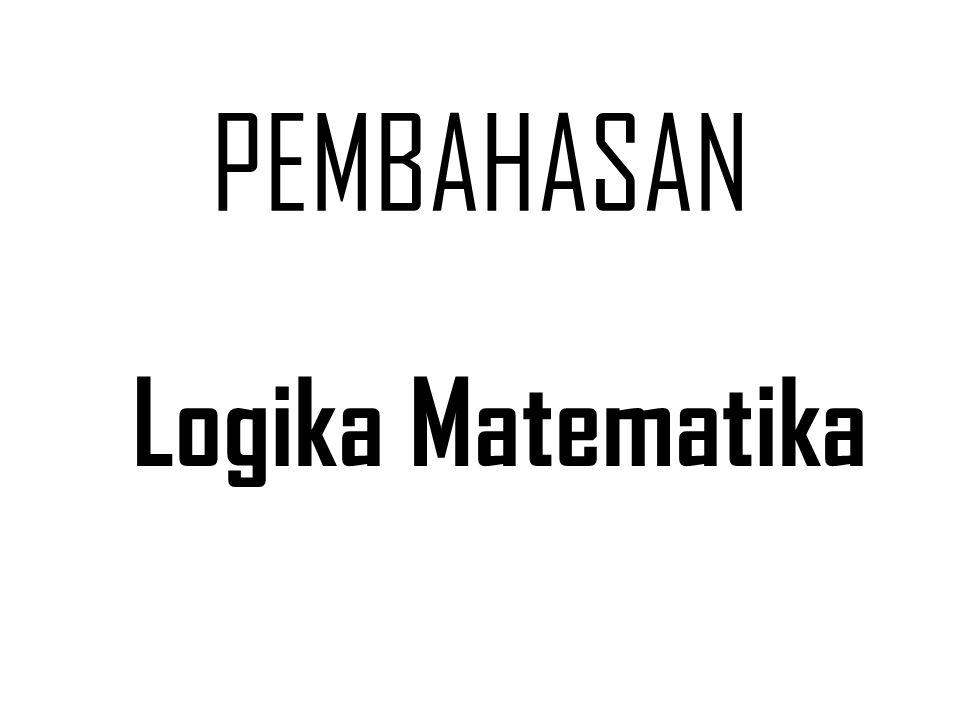 PEMBAHASAN Logika Matematika