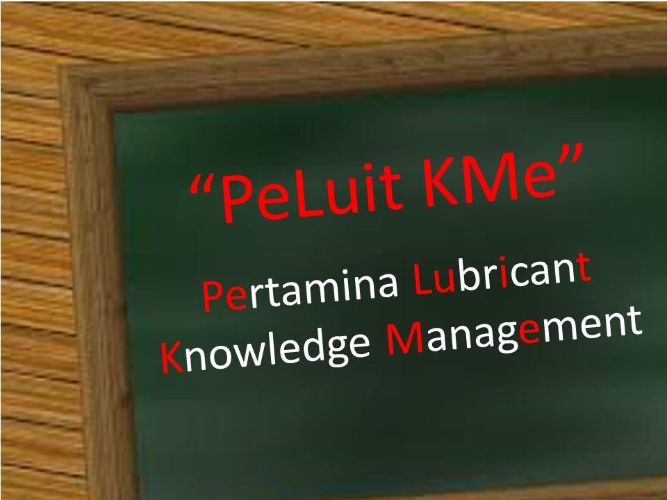 """PeLuit KMe"" Pertamina Lubricant Knowledge Management"