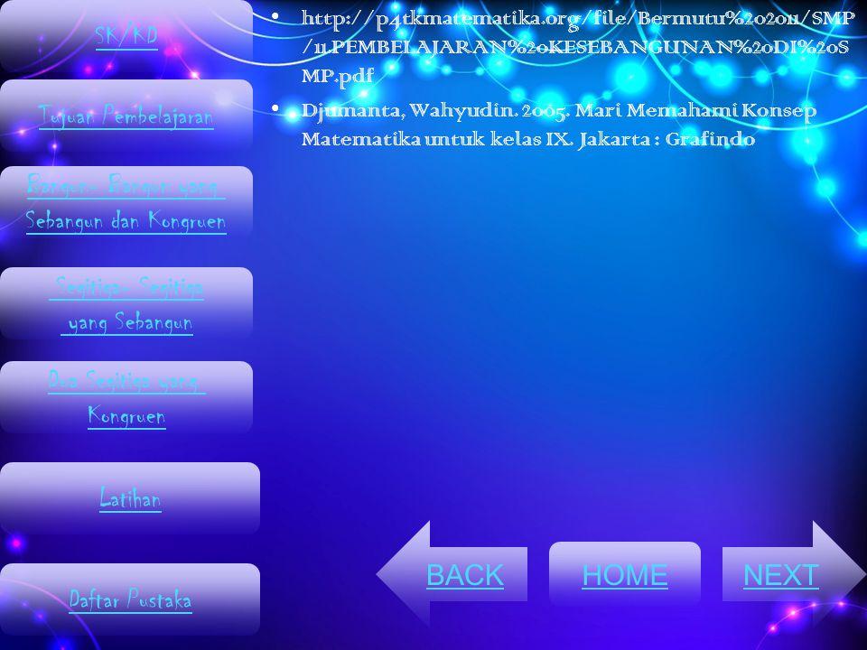 http://p4tkmatematika.org/file/Bermutu%202011/SMP /11.PEMBELAJARAN%20KESEBANGUNAN%20DI%20S MP.pdf Djumanta, Wahyudin. 2005. Mari Memahami Konsep Matem