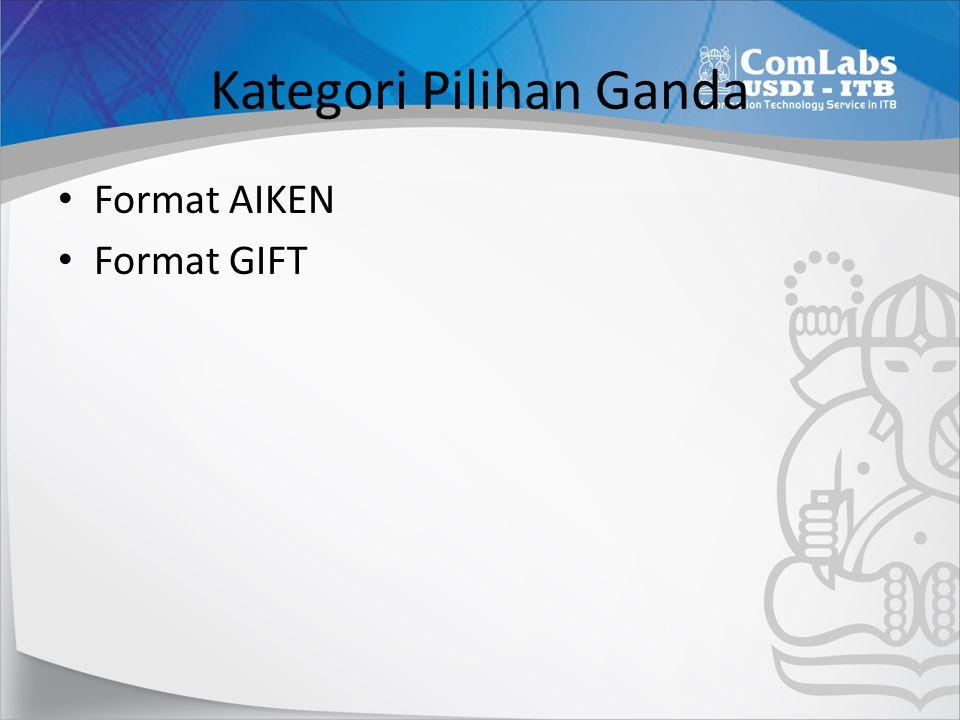 Kategori Pilihan Ganda Format AIKEN Format GIFT