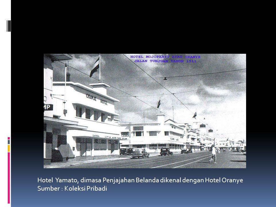 Hotel Yamato, dimasa Penjajahan Belanda dikenal dengan Hotel Oranye Sumber : Koleksi Pribadi
