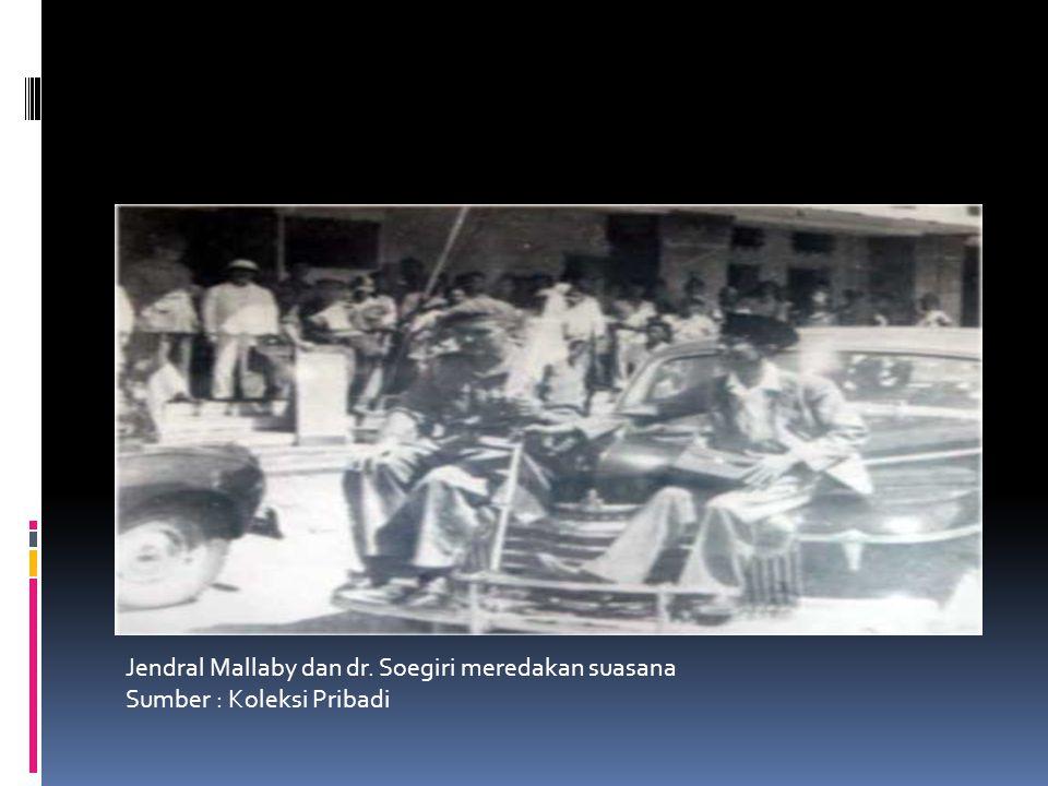 Jendral Mallaby dan dr. Soegiri meredakan suasana Sumber : Koleksi Pribadi