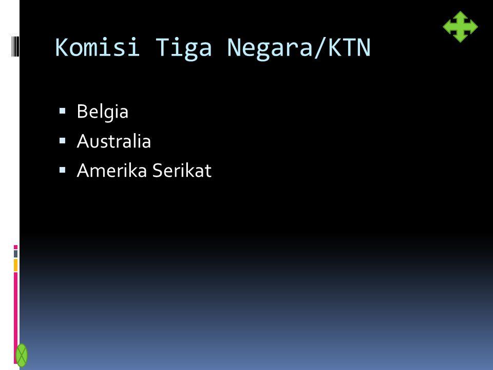 Komisi Tiga Negara/KTN  Belgia  Australia  Amerika Serikat