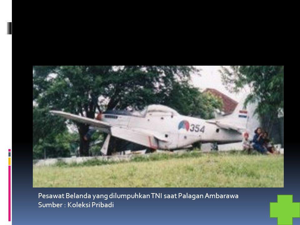Pesawat Belanda yang dilumpuhkan TNI saat Palagan Ambarawa Sumber : Koleksi Pribadi