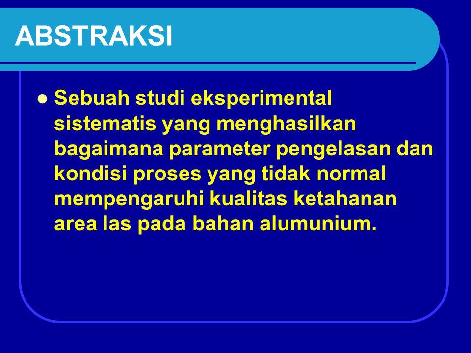 ABSTRAKSI Sebuah studi eksperimental sistematis yang menghasilkan bagaimana parameter pengelasan dan kondisi proses yang tidak normal mempengaruhi kualitas ketahanan area las pada bahan alumunium.