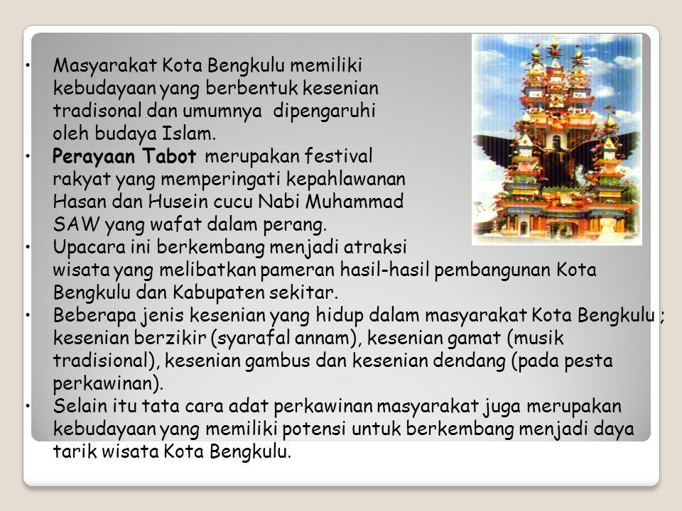 8. Festival Tabut Festival Tabot di Bengkulu adalah upacara yang dipengaruhi nuansa keagamaan, dilaksanakan selama 10 hari dari tanggal 1-10 Muharam s