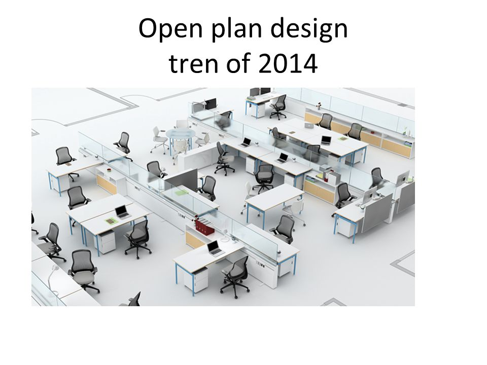 Open plan design tren of 2014