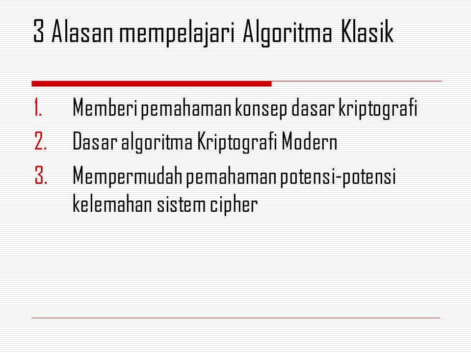 1.Cipher SUBSTITUSI (Substitution Ciphers) 2.Cipher TRANSPOSISI (Transpotition Ciphers) Pengelompokan algoritma klasik