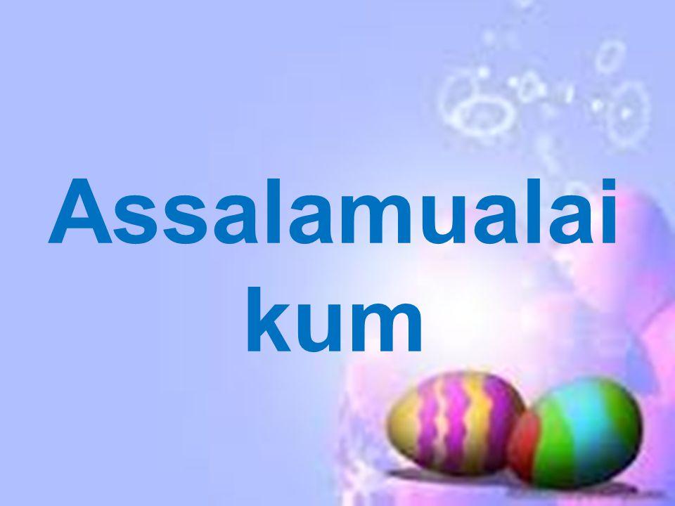 Assalamualai kum