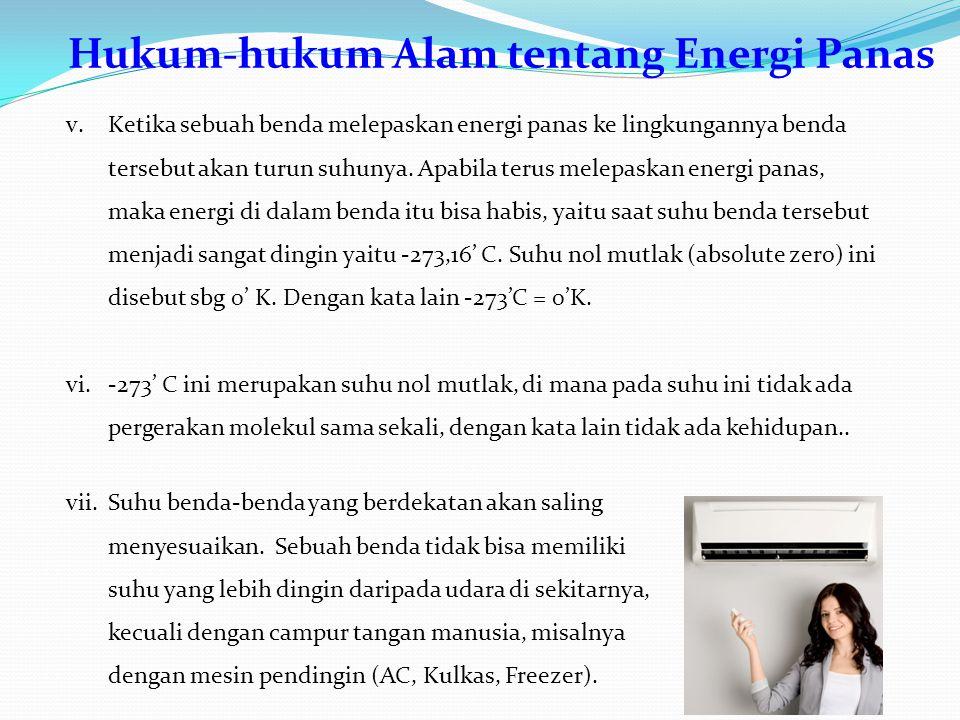 Hukum-hukum Alam tentang Energi Panas v.Ketika sebuah benda melepaskan energi panas ke lingkungannya benda tersebut akan turun suhunya.