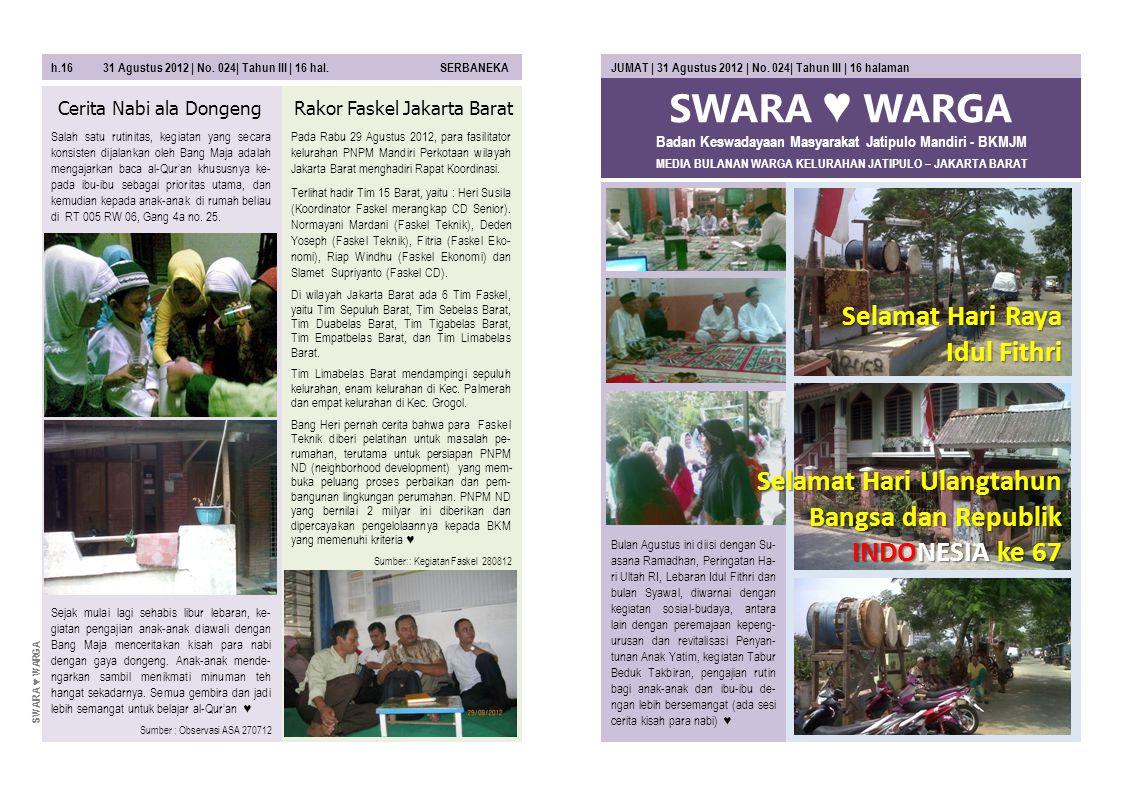 SWARA ♥ WARGA MEDIA BULANAN WARGA KELURAHAN JATIPULO – JAKARTA BARAT JUMAT | 31 Agustus 2012 | No.