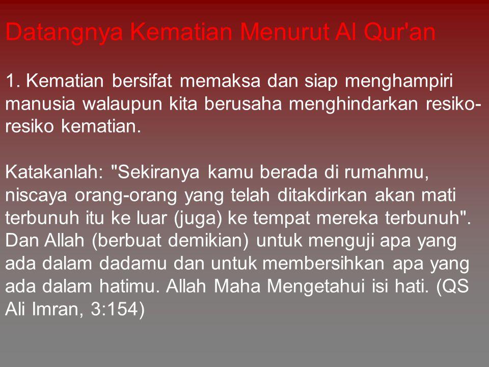 Datangnya Kematian Menurut Al Qur an 2.