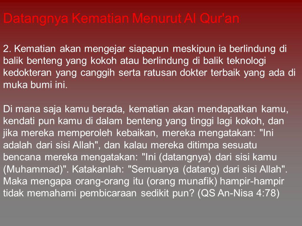 Datangnya Kematian Menurut Al Qur an : 3.