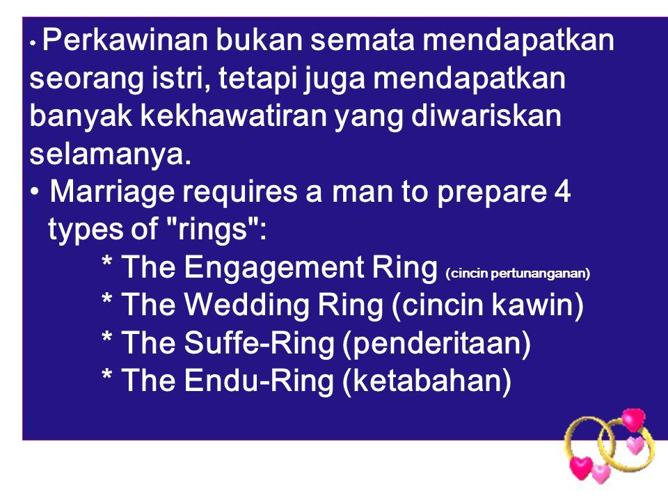 Perkawinan bukan semata mendapatkan seorang istri, tetapi juga mendapatkan banyak kekhawatiran yang diwariskan selamanya.