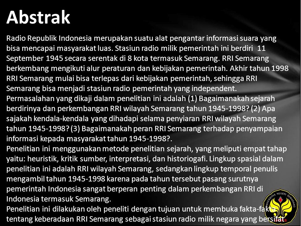 Abstrak Radio Republik Indonesia merupakan suatu alat pengantar informasi suara yang bisa mencapai masyarakat luas. Stasiun radio milik pemerintah ini