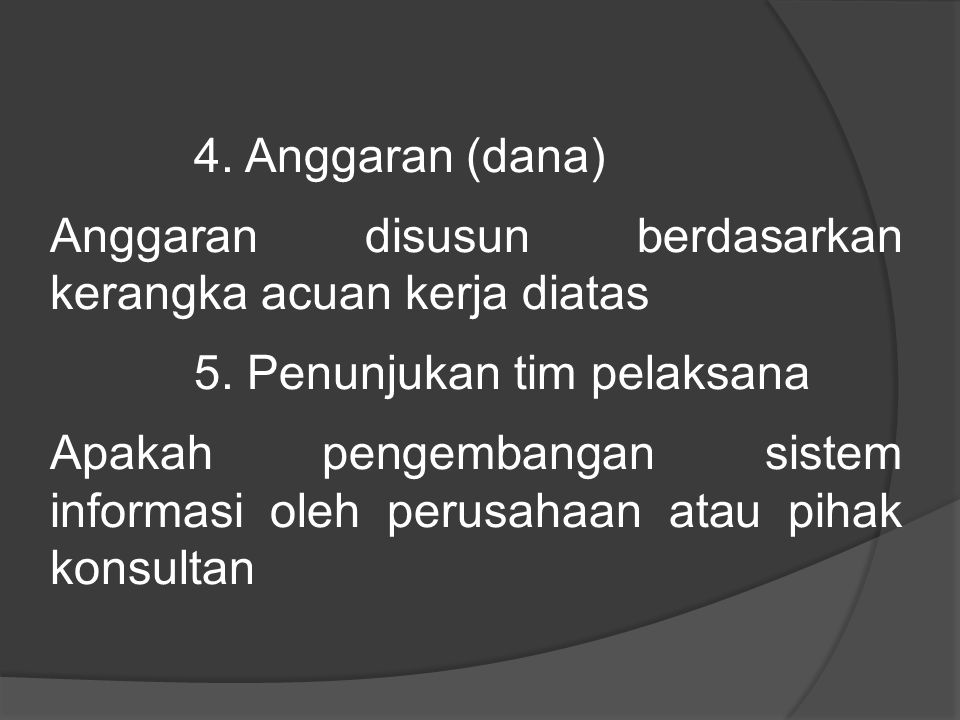 4.Anggaran (dana) Anggaran disusun berdasarkan kerangka acuan kerja diatas 5.