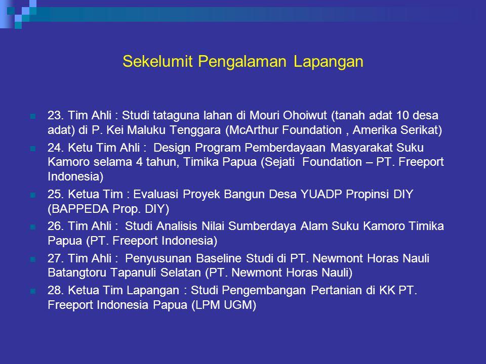 Sekelumit Pengalaman Lapangan 23. Tim Ahli : Studi tataguna lahan di Mouri Ohoiwut (tanah adat 10 desa adat) di P. Kei Maluku Tenggara (McArthur Found