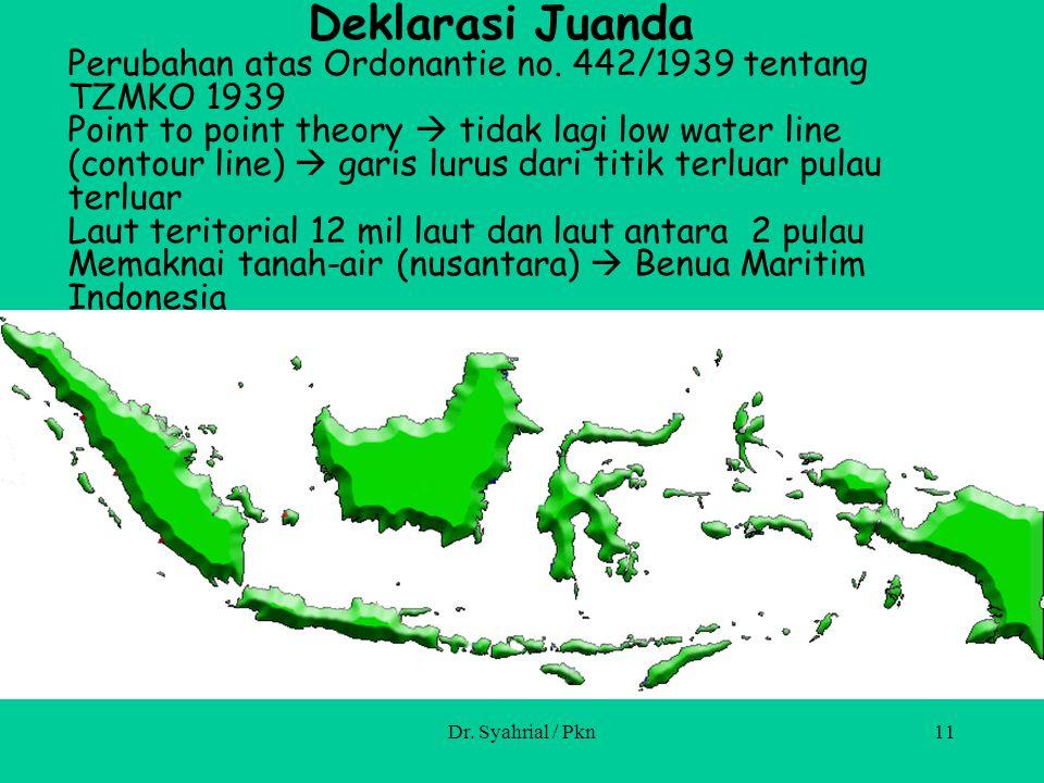 Dr. Syahrial / Pkn10 Asas negara kepulauan diperjuangkan oleh Bangsa Indonesia sejak tahun 1957  Deklarasi Pemerintah RI tanggal (di-kenal sebagai De