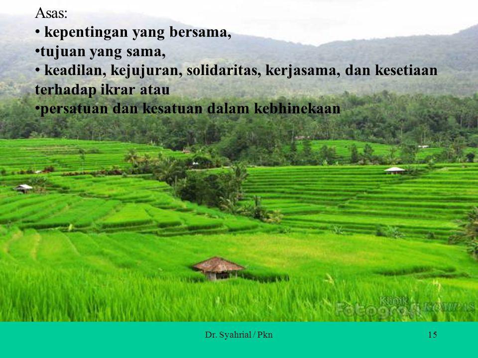 Dr. Syahrial / Pkn14 Tujuan: Mewujudkan nasionalisme di segala aspek kehidupan rakyat Indonesia yang mengutamakan kepentingan nasional daripada kepent