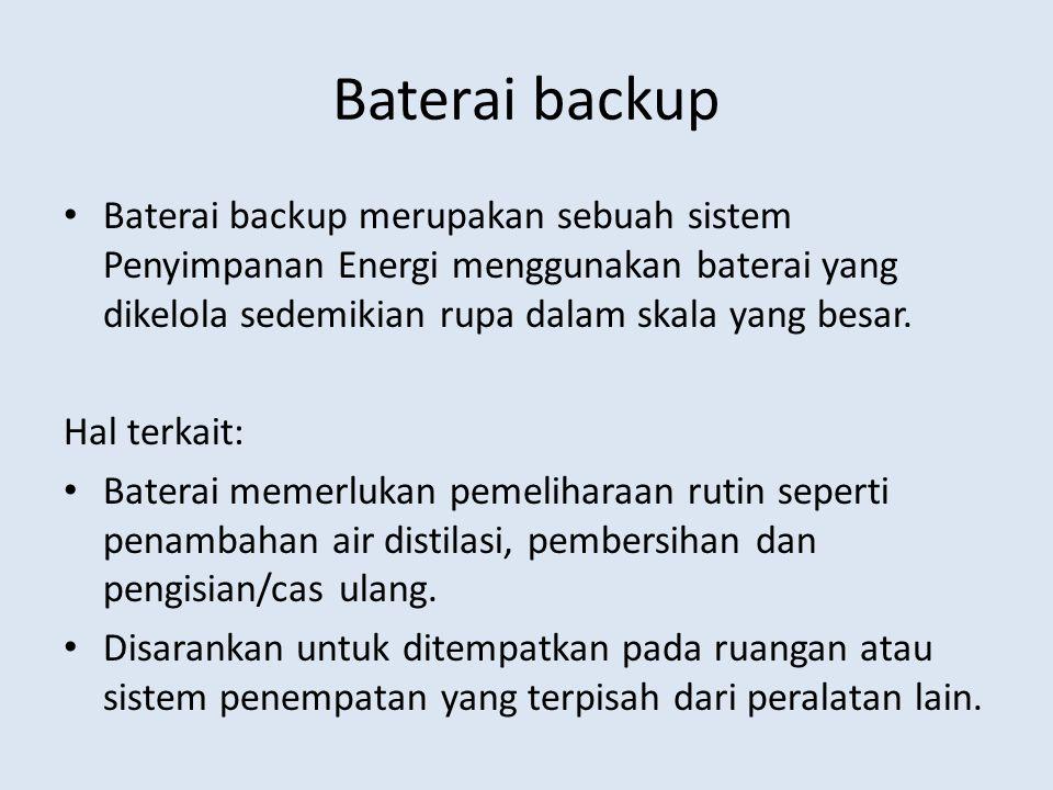 Baterai backup Baterai backup merupakan sebuah sistem Penyimpanan Energi menggunakan baterai yang dikelola sedemikian rupa dalam skala yang besar. Hal