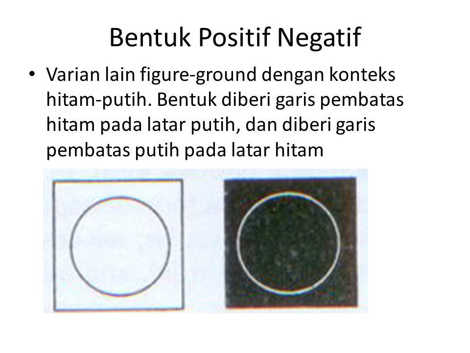 Bentuk Positif Negatif Varian lain figure-ground dengan konteks hitam-putih. Bentuk diberi garis pembatas hitam pada latar putih, dan diberi garis pem