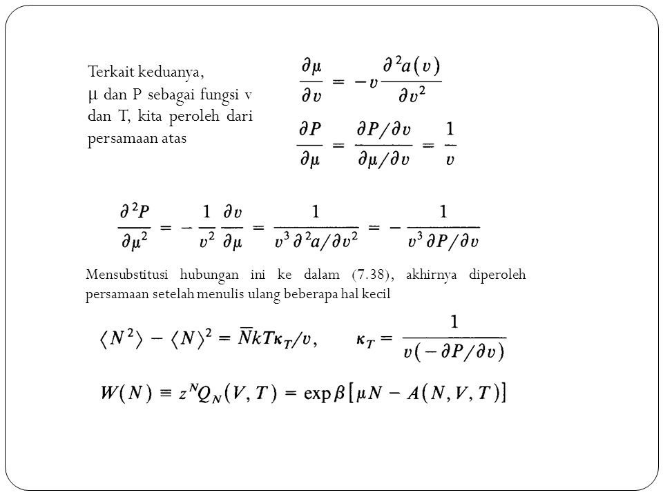 Terkait keduanya, μ dan P sebagai fungsi v dan T, kita peroleh dari persamaan atas Mensubstitusi hubungan ini ke dalam (7.38), akhirnya diperoleh pers