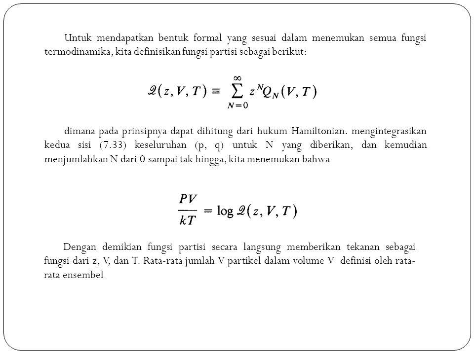Setelah mengeliminasi z dengan bantuan (7.36), U menjadi fungsi dari N, V, dan T.