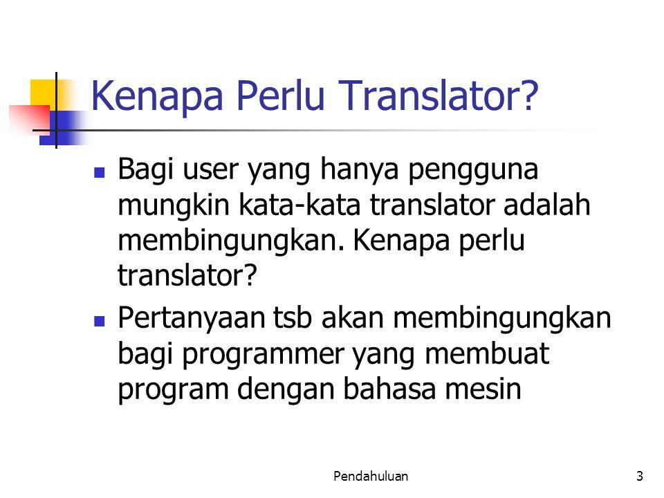 Pendahuluan 14 Interpreter Analisa Leksikal Analisa Sintaks Intermediate Program Interpretasi Pengelolaan Tabel Program Sumber Penanganan Kesalahan Hasil Operasi