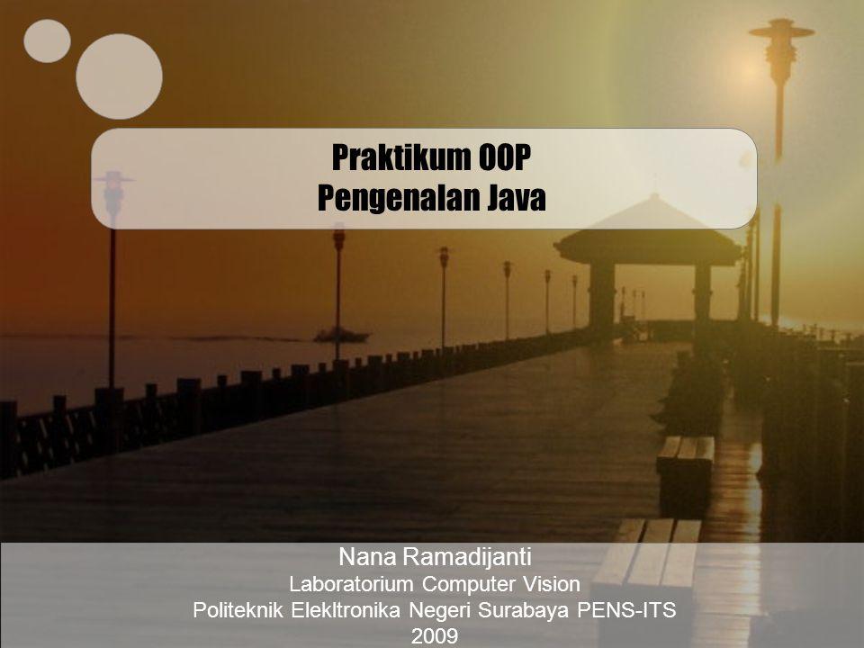 Laboratorium Computer Vision Politeknik Elektronika Negeri Surabaya PENS-ITS Instalasi J2SDK Login komputer –Login : student –Password : ….