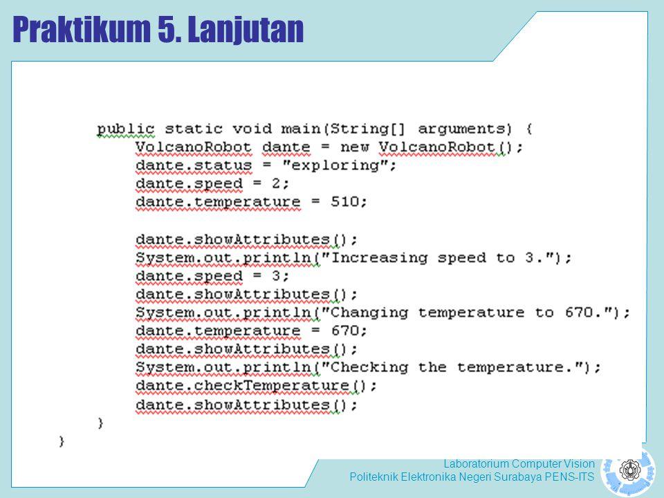 Laboratorium Computer Vision Politeknik Elektronika Negeri Surabaya PENS-ITS Praktikum 5. Lanjutan
