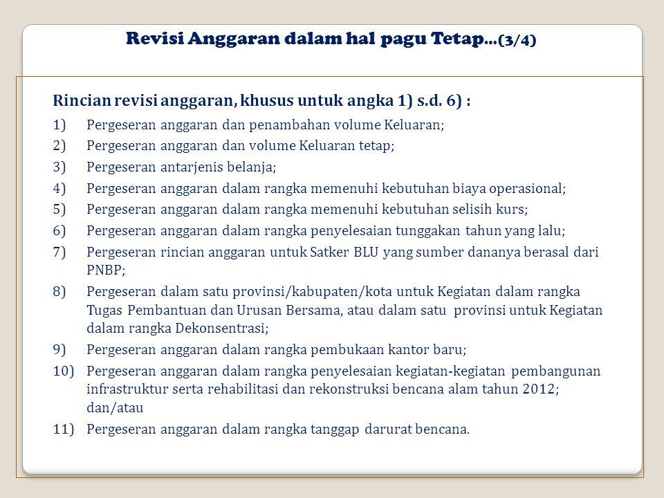 Revisi Anggaran dalam hal pagu Tetap …(3/4) Rincian revisi anggaran, khusus untuk angka 1) s.d.
