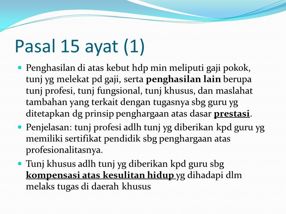 Pasal 16 (1) Pmrth memberikan tunj profesi kpd guru yg telah memiliki sertifikat pendidik yg diangkat o/ penyelenggara pendidikan dan/atau SP yg diseleng o/ masy.