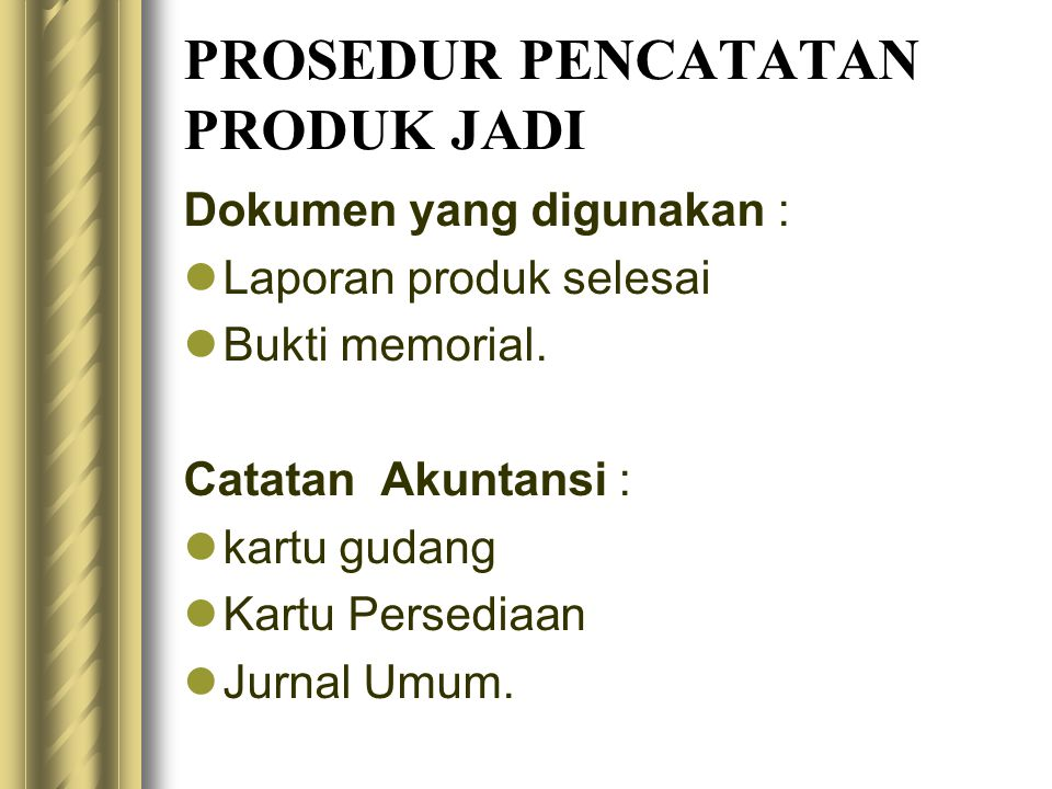 PROSEDUR PENCATATAN PRODUK JADI Dokumen yang digunakan : Laporan produk selesai Bukti memorial.