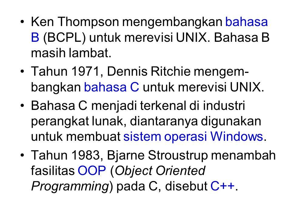 Ken Thompson mengembangkan bahasa B (BCPL) untuk merevisi UNIX. Bahasa B masih lambat. Tahun 1971, Dennis Ritchie mengem- bangkan bahasa C untuk merev