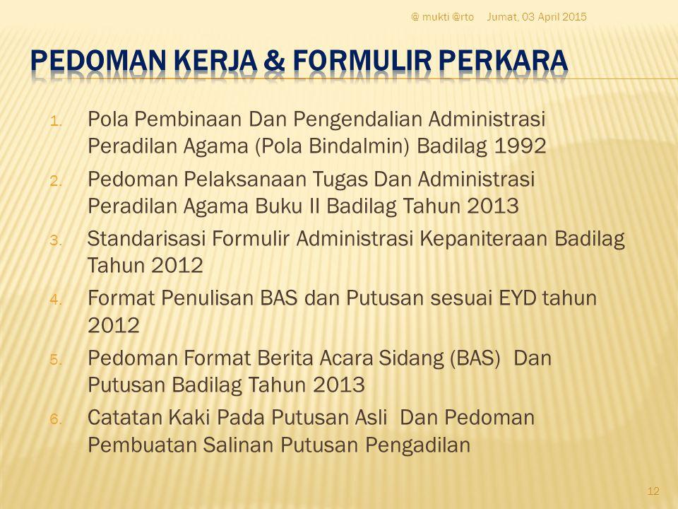 1. Pola Pembinaan Dan Pengendalian Administrasi Peradilan Agama (Pola Bindalmin) Badilag 1992 2.