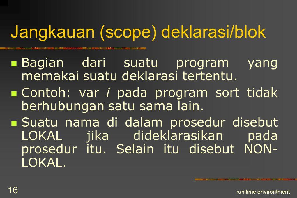 run time environtment 17 Pengikatan (binding) nama-nama environtment state namastorage nilai