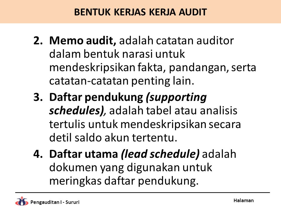 Halaman Pengauditan I - Sururi 2.Memo audit, adalah catatan auditor dalam bentuk narasi untuk mendeskripsikan fakta, pandangan, serta catatan-catatan