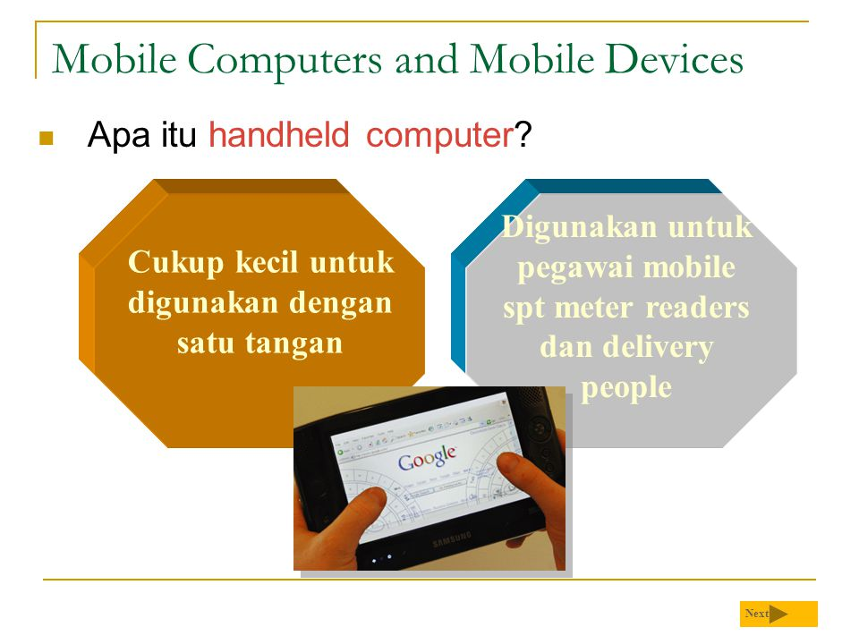 Mobile Computers and Mobile Devices Apa itu handheld computer.
