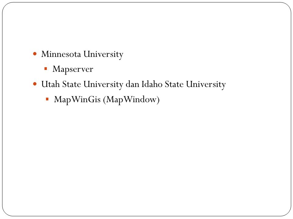 Minnesota University  Mapserver Utah State University dan Idaho State University  MapWinGis (MapWindow)
