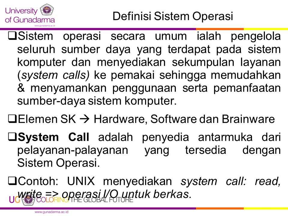 Tujuan Sistem Operasi  Tujuan dari adanya sistem operasi adalah: 1)Menjalankan program-program dari user dan membantu user dalam menggunakan komputer.