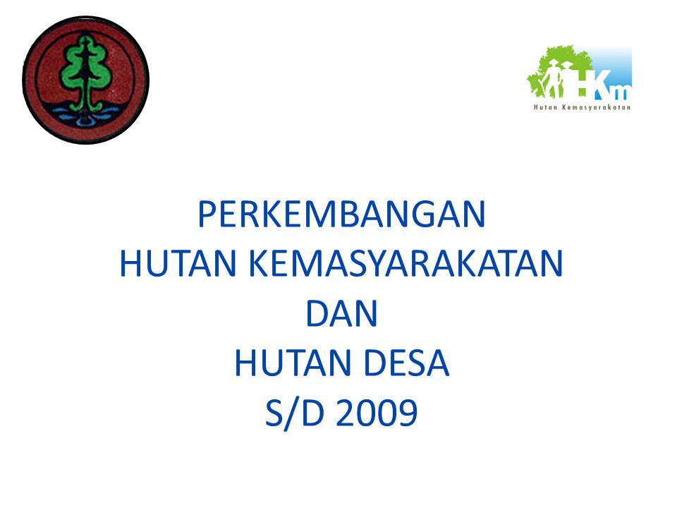Agenda Rapat : Pembahasan hasil evaluasi Pembangunan HTI/HKm (eks Perhutani) di NTB Pembahasan hasil evaluasi DAN Verifikasi HKm dan Hutan Desa sampai dengan Desember 2009