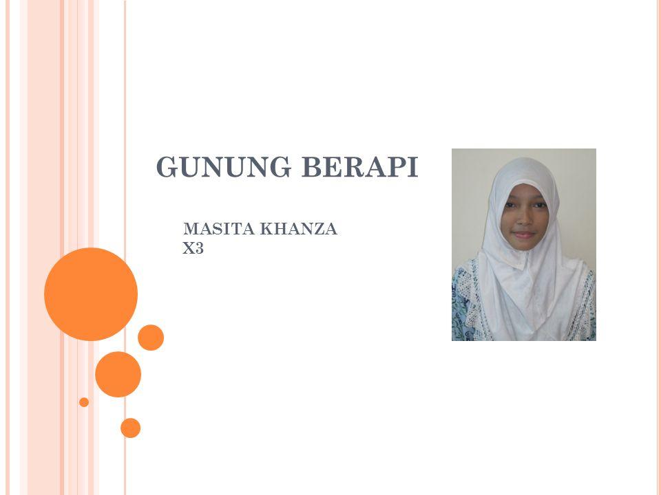 GUNUNG BERAPI MASITA KHANZA X3
