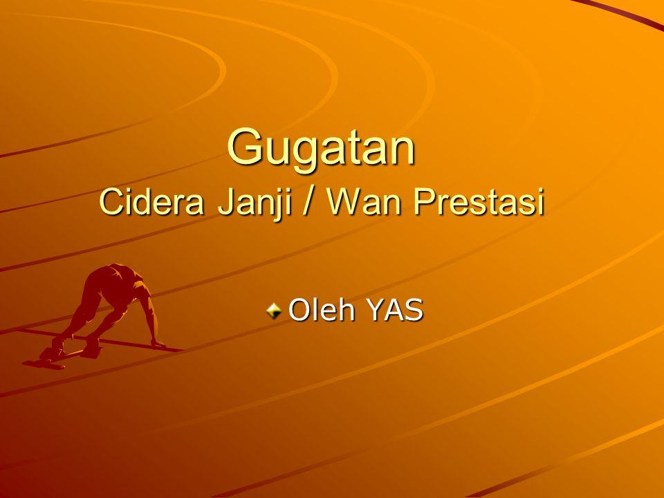 Gugatan Cidera Janji / Wan Prestasi Oleh YAS
