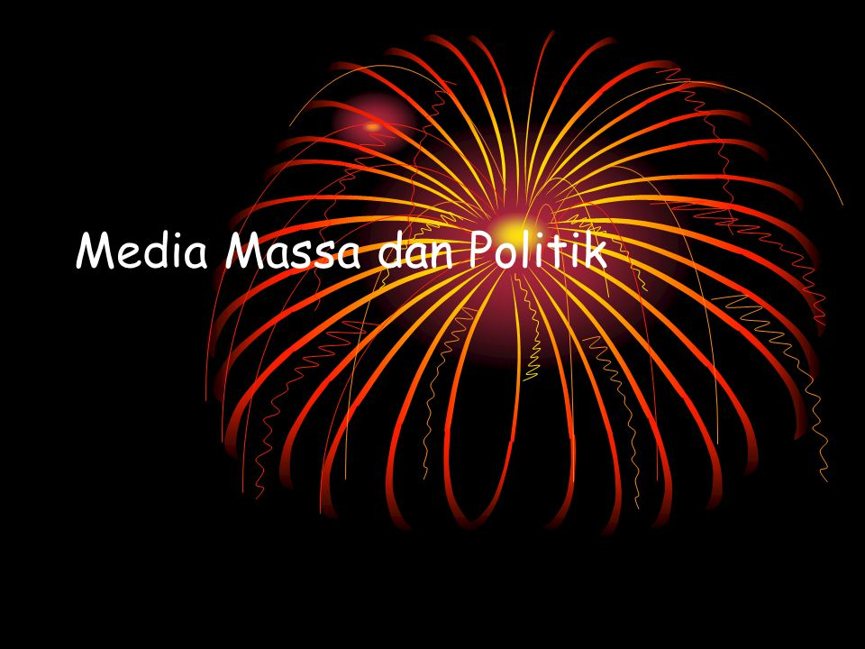 Media Massa dan Politik