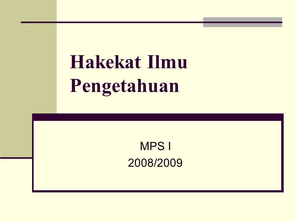 Hakekat Ilmu Pengetahuan MPS I 2008/2009