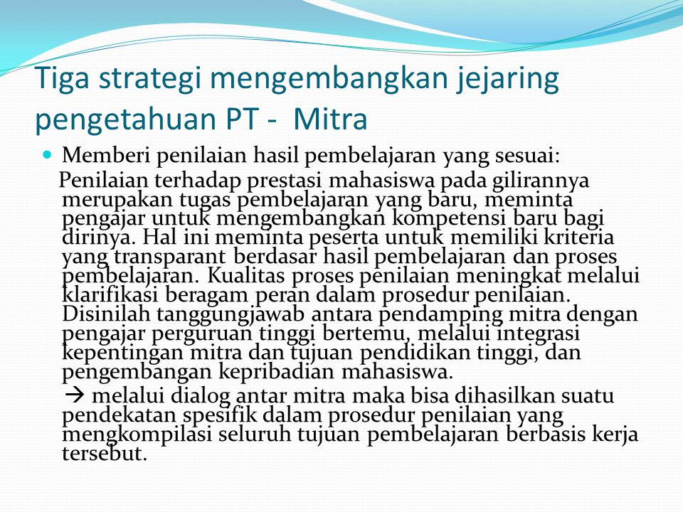 Tiga strategi mengembangkan jejaring pengetahuan PT - Mitra Memberi penilaian hasil pembelajaran yang sesuai: Penilaian terhadap prestasi mahasiswa pa