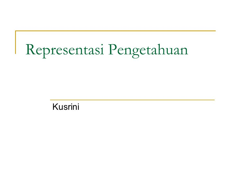 Representasi Pengetahuan Kusrini