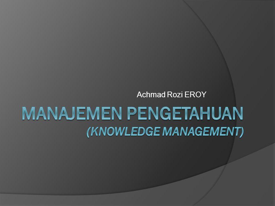 Tujuan Pembelajaran 1.Menggunakan kerangka kerja konsep manajemen pengetahuan 2.