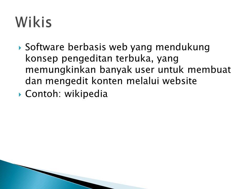  Software berbasis web yang mendukung konsep pengeditan terbuka, yang memungkinkan banyak user untuk membuat dan mengedit konten melalui website  Contoh: wikipedia